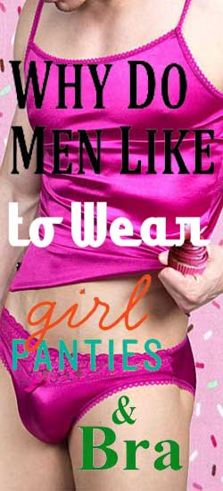 why-do-men-like-to-wear-girl-panties-and-bra-snazzyway