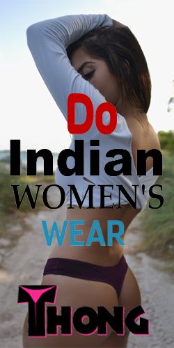 Do women in India wear thongs panties ask piya