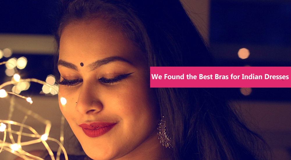 We Found the Best Bras for Indian Dresses snazzyway India