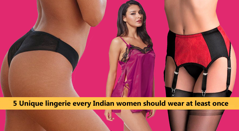 5 Unique lingerie every Indian women should wear at least once Snazzyway India