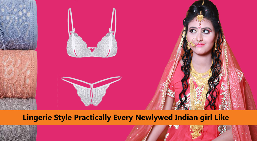 Lingerie Style Practically Every Newlywed Indian girl Like Snazzyway India
