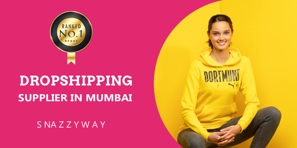 DROPSHIPPING SUPPLIER IN MUMBAI SNAZZYWAY