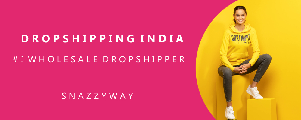 Dropshipping India Snazzyway